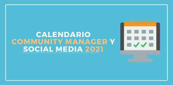 Calendario Community Manager y Social Media 2021