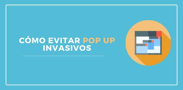 Cómo evitar pop up invasivos